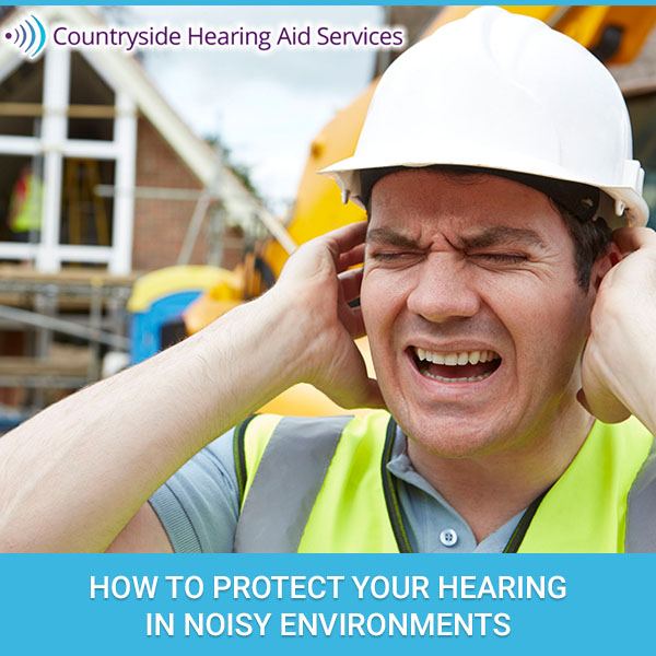 How to Protect Your Hearing in Noisy Environments