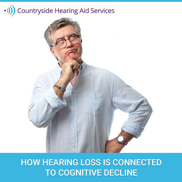 How Hearing Loss is Connected to Cognitive Decline