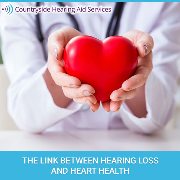 The Link Between Hearing Loss And Heart Health