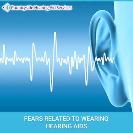 Fears Related to Wearing Hearing Aids